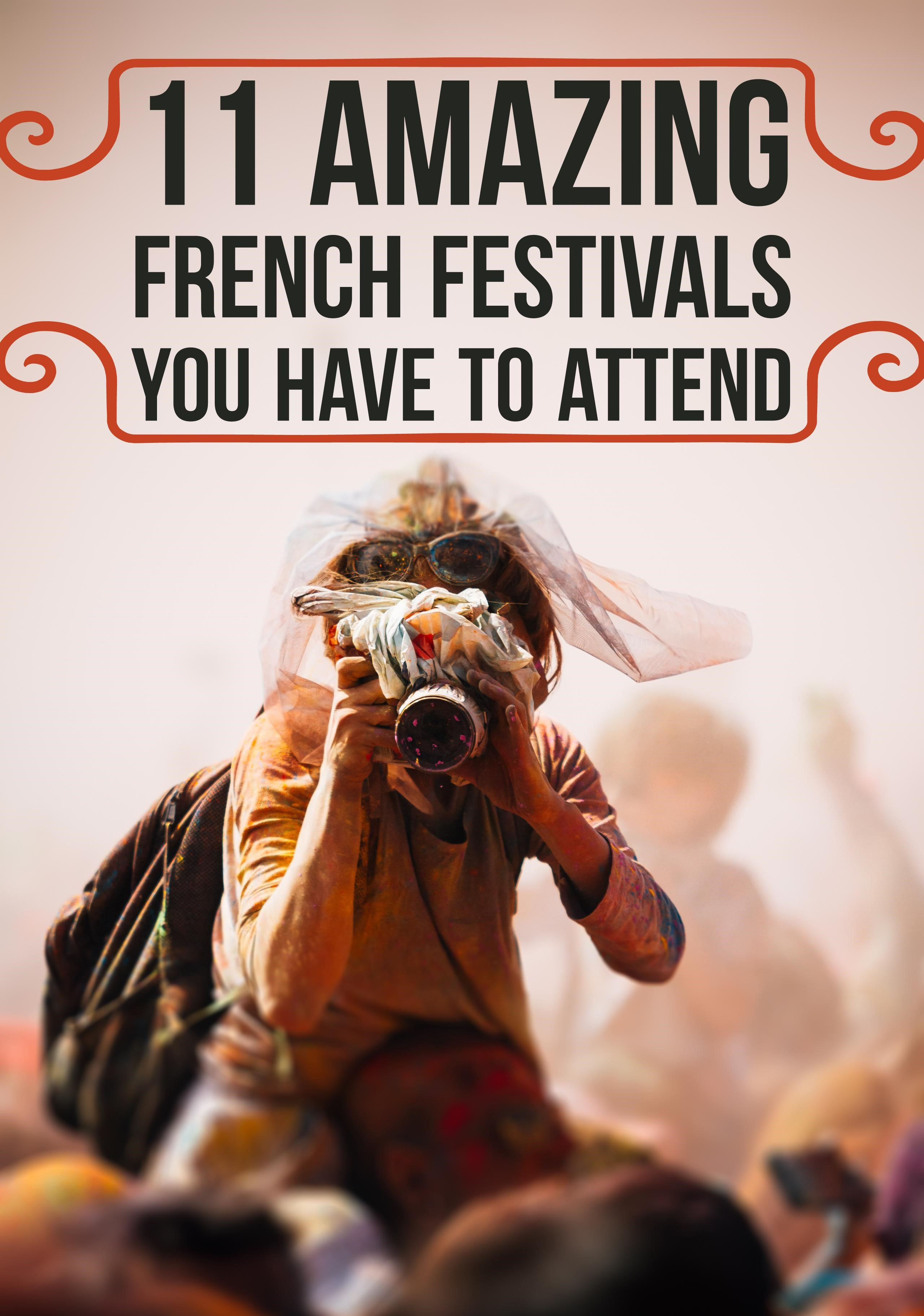 11 Amazing French Festivals You Have To Attend