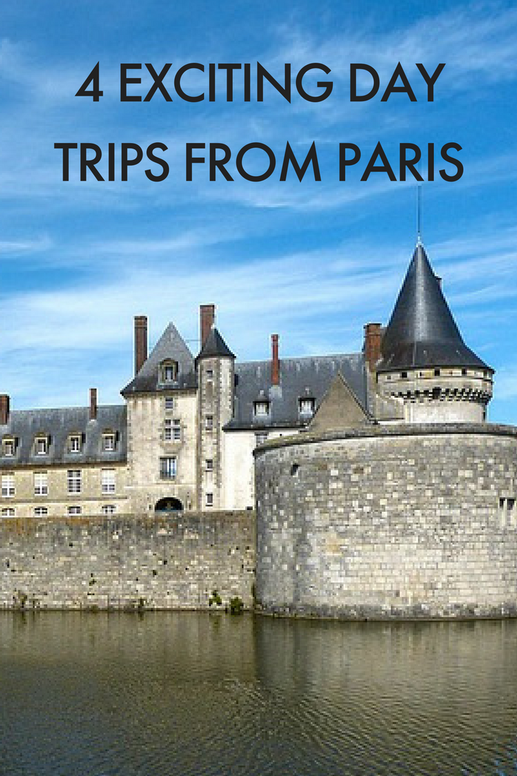 4 Stunning Day Trips from Paris